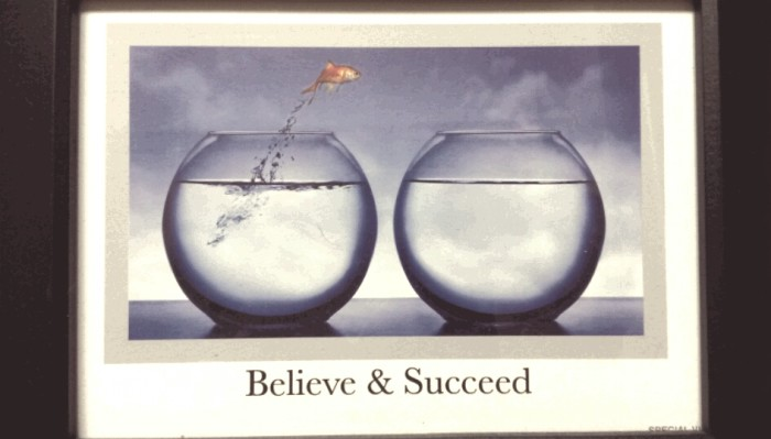 Fish Bowl Believe Succeed photo