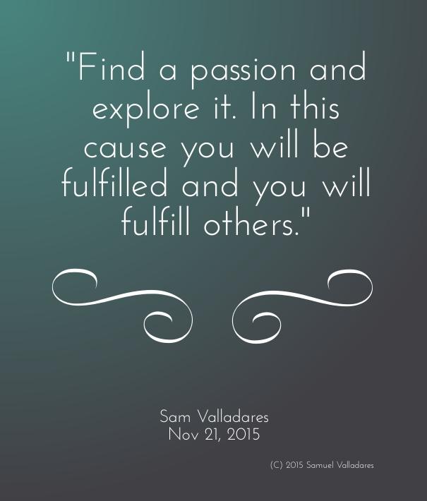 Passion quote Sam Valladares